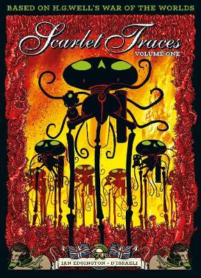 The Complete Scarlet Traces Vol. 1  Vol. 1 by Ian Edginton