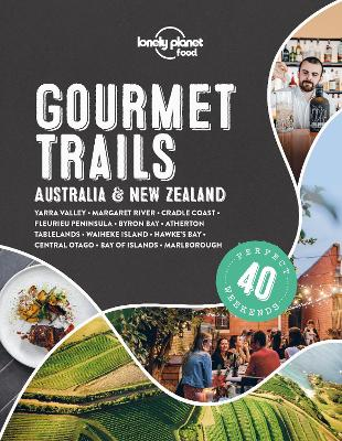 Lonely Planet Gourmet Trails - Australia & New Zealand book