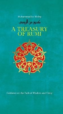 A Treasury of Rumi's Wisdom by Muhammad Isa Waley