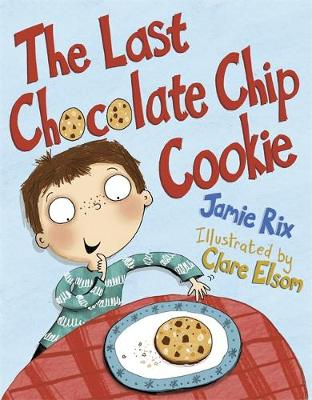 The Last Chocolate Chip Cookie by Jamie Rix