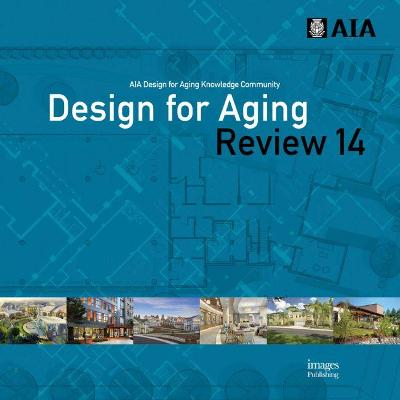 Design for Aging Review 14: AIA Design for Aging Knowledge Community book