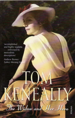 The Widow And Her Hero by Tom Keneally