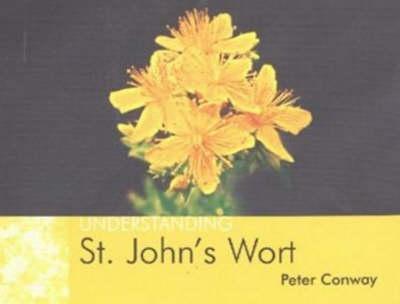Understanding St. John's Wort by Peter Conway