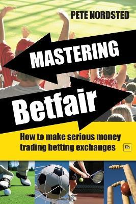 Mastering Betfair by Pete Nordsted
