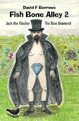 Fish Bone Alley 2: Jack the Flasher & The Blue Diamond by David F Burrows
