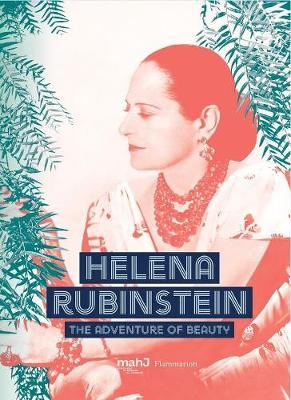 Helena Rubinstein: The Adventure of Beauty by Michele Fitoussi