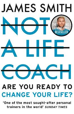 Not a Life Coach: Are You Ready to Change Your Life? book