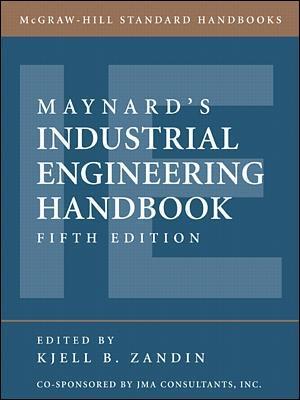 Maynard's Industrial Engineering Handbook by Kjell B. Zandin
