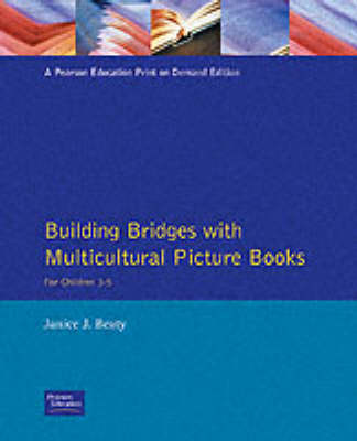 Building Bridges with Multicultural Picture Books by Janice J. Beaty