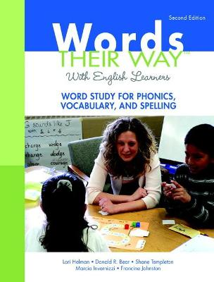Words Their Way with English Learners: Word Study for Phonics, Vocabulary, and Spelling by Lori R. Helman