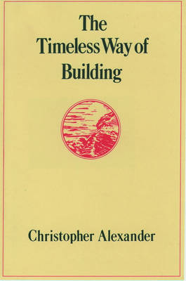 Timeless Way of Building by Christopher Alexander