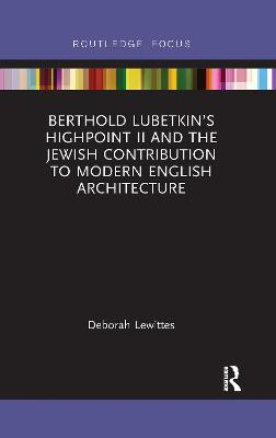 Berthold Lubetkin's Highpoint II and the Jewish Contribution to Modern English Architecture book