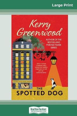 The Spotted Dog (16pt Large Print Edition) by Kerry Greenwood