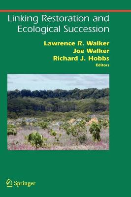 Linking Restoration and Ecological Succession by Lawrence R. Walker
