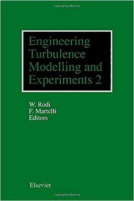 Engineering Turbulence Modelling and Experiments: Proceedings of the 2nd International Symposium, Florence, Italy, 31 May-2 June 1993: 2 by Wolfgang Rodi