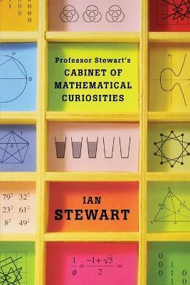 Professor Stewart's Cabinet of Mathematical Curiosities book
