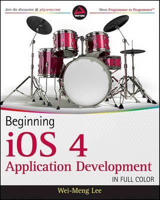 Beginning IOS 4 Application Development by Wei-Meng Lee