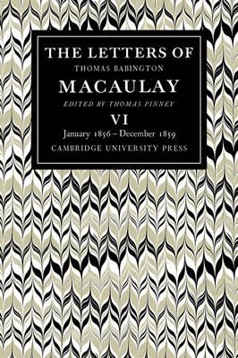 The The Letters of Thomas Babington MacAulay by Thomas MacAulay