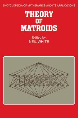 Theory of Matroids by Neil White