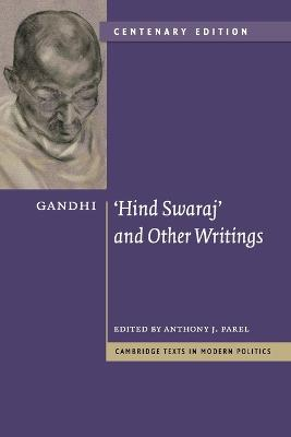 Gandhi: 'Hind Swaraj' and Other Writings Centenary Edition by Mohandas Gandhi