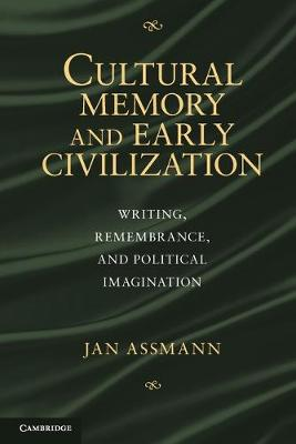 Cultural Memory and Early Civilization by Jan Assmann