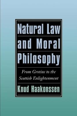 Natural Law and Moral Philosophy by Knud Haakonssen