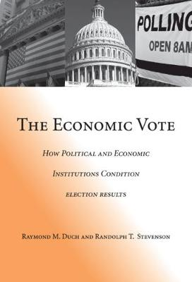 The Economic Vote by Raymond M. Duch