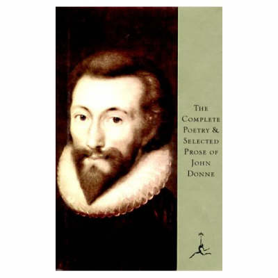 Complete Poetry and Selected Prose of J. Donne by John Donne