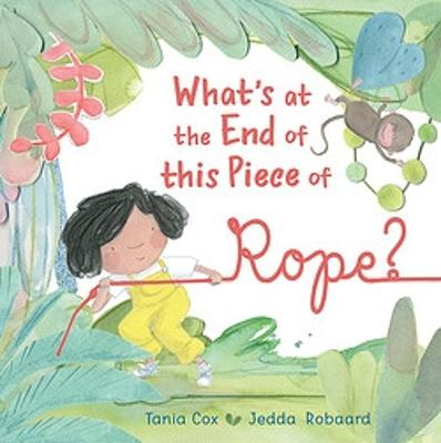 What's at the End of this Piece of Rope? by Tania Cox