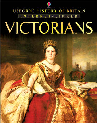 History of Britain: The Victorians by Ruth Brocklehurst