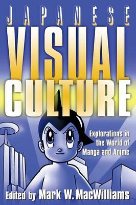 Japanese Visual Culture by Mark W. MacWilliams