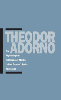 Psychological Technique of Martin Luther Thomas' Radio Addresses by Theodor W. Adorno