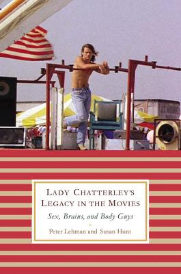 Lady Chatterley's Legacy in the Movies by Peter Lehman