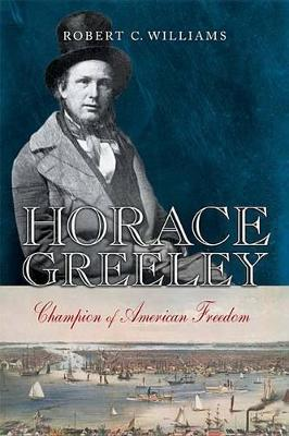 Horace Greeley by Robert C. Williams