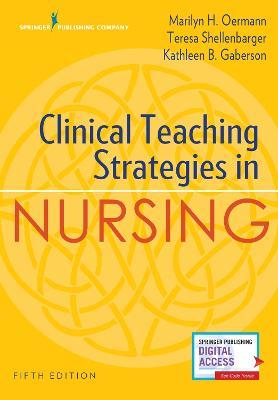 Clinical Teaching Strategies in Nursing by Marilyn H. Oermann