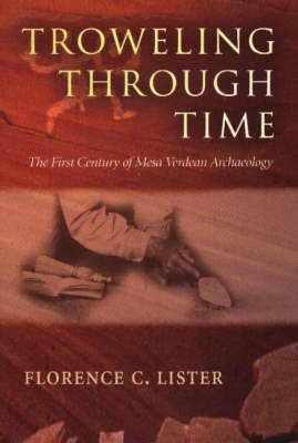 Trowelling Through Time by Florence Lister