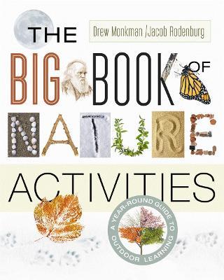 Big Book of Nature Activities by Drew Monkman