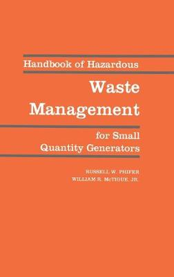 Handbook of Hazardous Waste Management for Small Quality Generators book