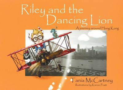Riley and the Dancing Lion by Tania McCartney