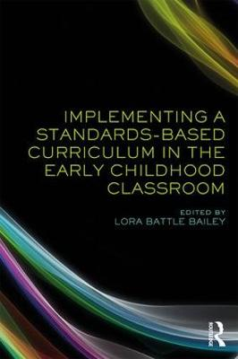 Implementing a Standards-Based Curriculum in the Early Childhood Classroom book