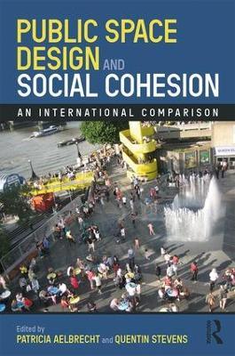 Public Space Design and Social Cohesion: An International Comparison book