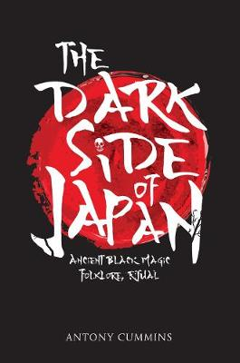 The Dark Side of Japan by Antony Cummins
