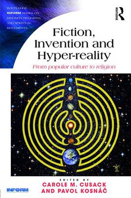 Fiction, Invention and Hyper-reality by Carole M. Cusack