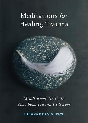 Meditations for Healing Trauma by Louanne Davis