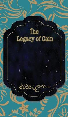 The Legacy of Cain by Wilkie Collins