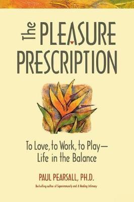 Pleasure Prescription by Paul Pearsall