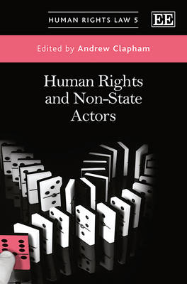 Human Rights and Non-State Actors by Andrew Clapham