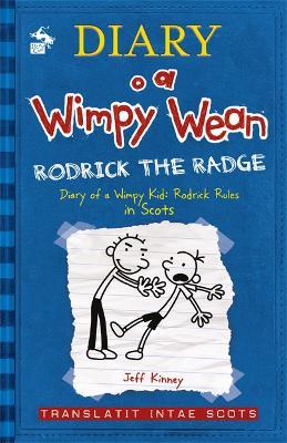 Diary o a Wimpy Wean: Rodrick the Radge by Jeff Kinney