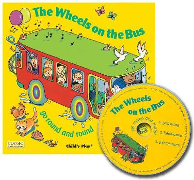 The The Wheels on the Bus Go Round and Round by Annie Kubler