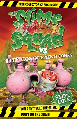 Slime Squad vs The Conquering Conks by Steve Cole
